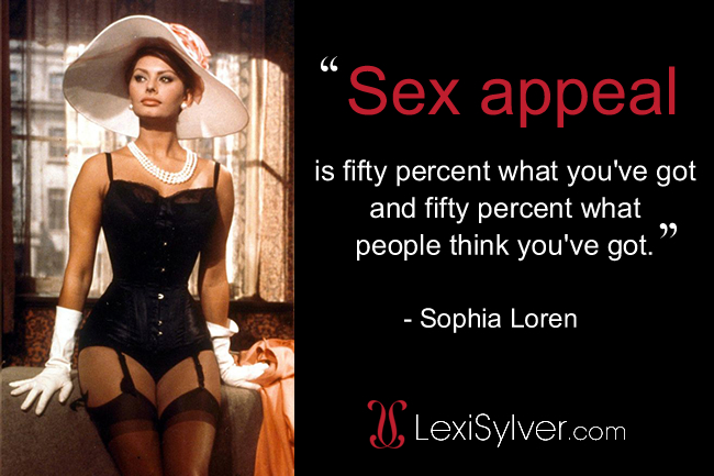 Sophia Loren Erotic Quote about Sex Appeal | Lexi Sylver