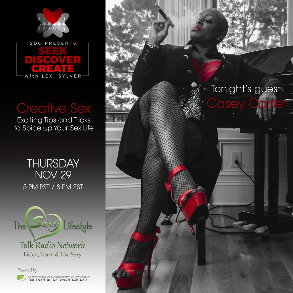 Casey Carter on Lexi Sylver's Podcast | Seek Discover Create by SDC | The Sexy Lifestyle Network on Voice America